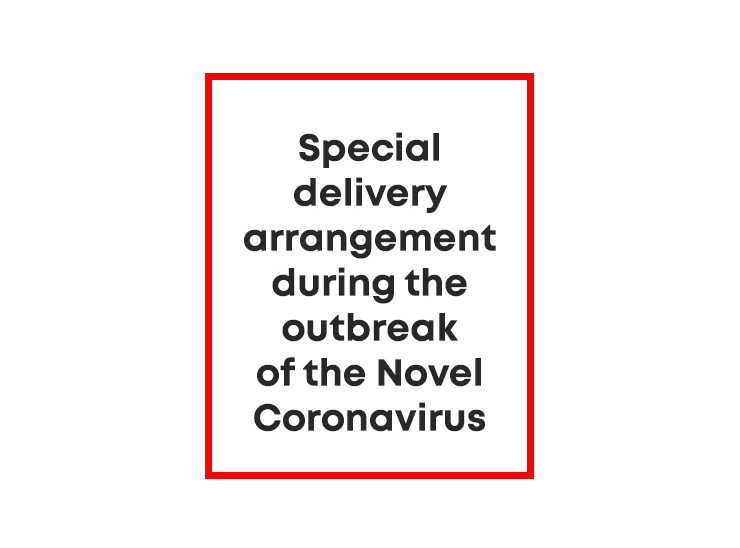 Special delivery arrangement during the outbreak of the novel coronavirus